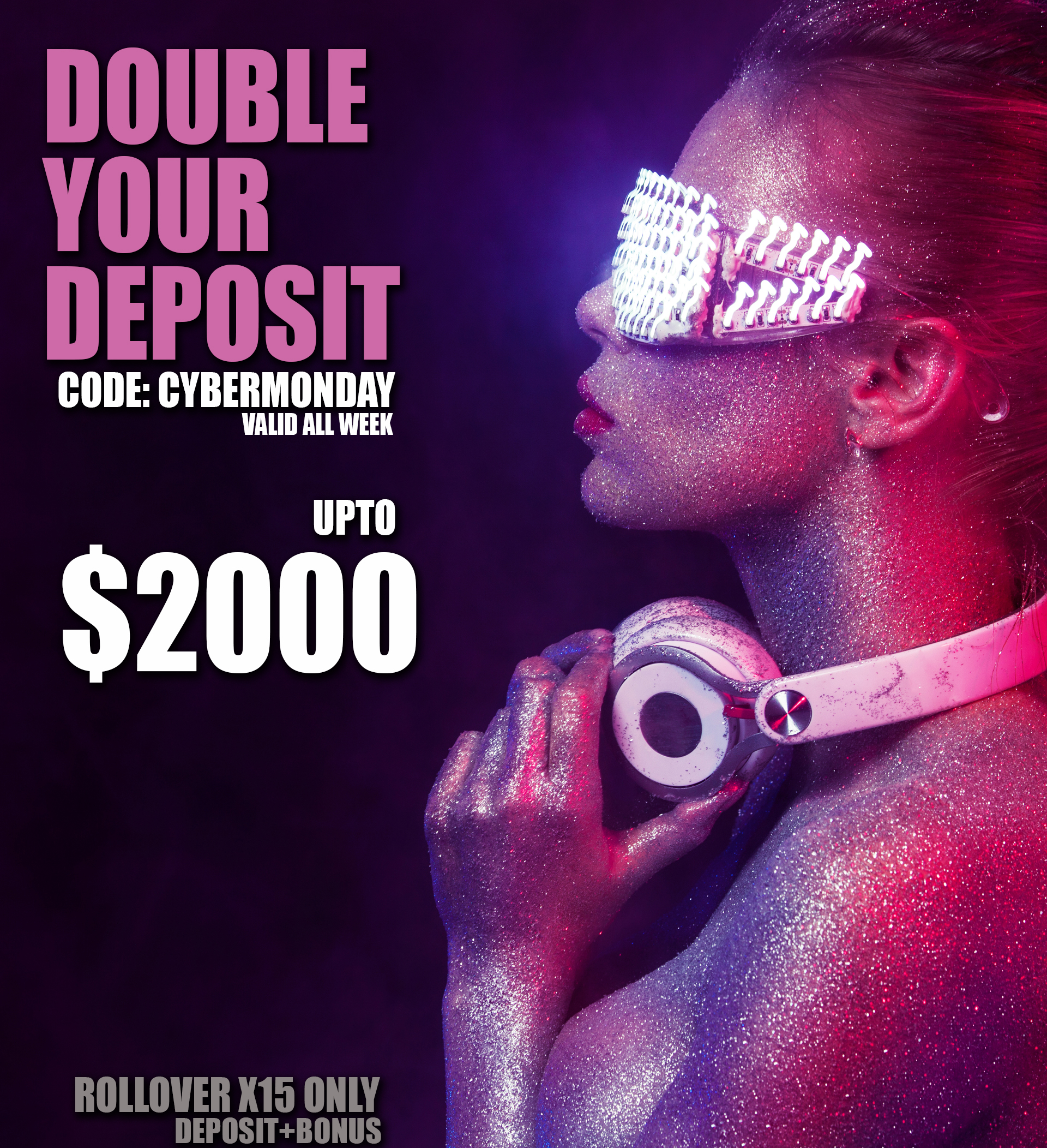 sitename-double-your-deposit-upto-2000-code-cybermonday-play-with-the-total-amount